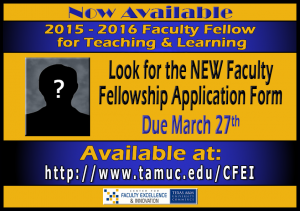 2015-16 Faculty Fellowships for Teaching & Learning - Apply Now, Due March 27