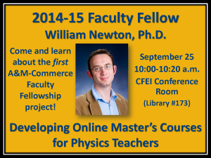 "2014-15 Faculty Fellow William Newton presents ""Developing Online Master's Courses for Physics Teachers"""