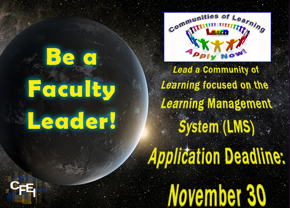 Communities of Learning Apply Now! Lead a Community of Learning focused on the Learning Management System (LMS). Application Deadline: November 30. Be a Faculty Leader!