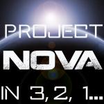 Project Nova in 3, 2, 1...