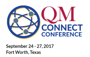 QM Connect Conference, September 24-27, 2017, Fort Worth, Texas